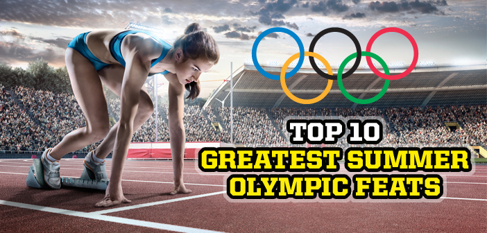 Top 10 summer Olympic feats